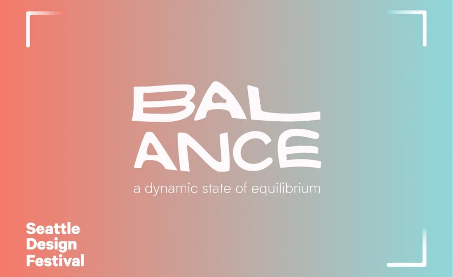 Seattle Design Festival 2019 - balance branding