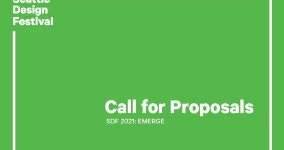 Seattle Design Festival Call for Proposals - Due May 7